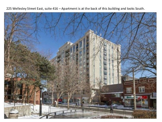 225 Wellesley Street East, suite 416 – Apartment is at the back of this building and looks South.