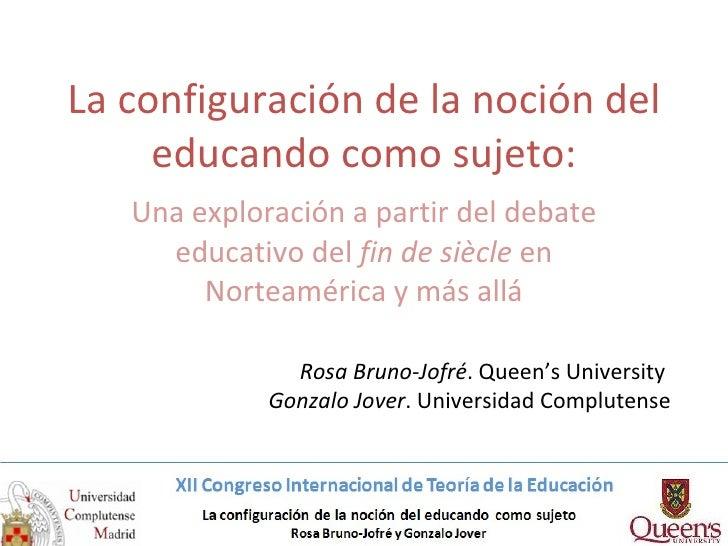 (226) La configuración de la noción del educando como sujeto: Una exploración a partir del debate educativo del fin de siècle en Norteamérica y más allá