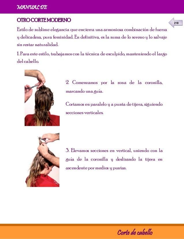 218 MANUAL DE Corte de cabello OTRO CORTE MODERNO Estilo de sublime elegancia que encierra una armoniosa combinación d...