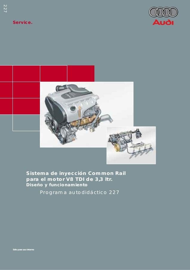 Service. Sólo para uso interno Reservados todos los derechos. Sujeto a modificaciones AUDI AG Depto. I/VK-5 D-85045 Ingolst...