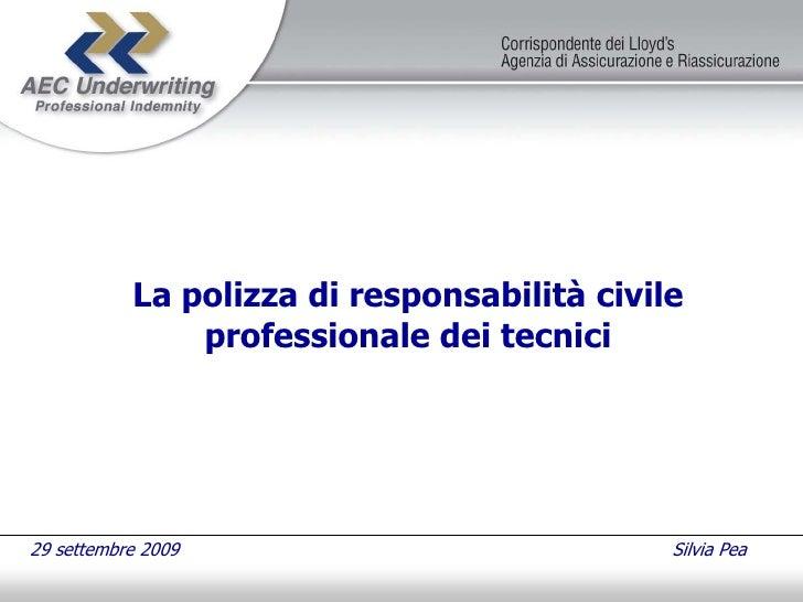 La polizza di responsabilità civile                professionale dei tecnici     29 settembre 2009                        ...