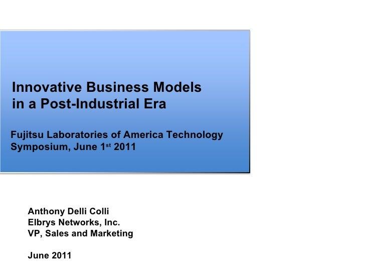 Anthony Delli Colli  Elbrys Networks, Inc. VP, Sales and Marketing June 2011 Fujitsu Laboratories of America Technology Sy...