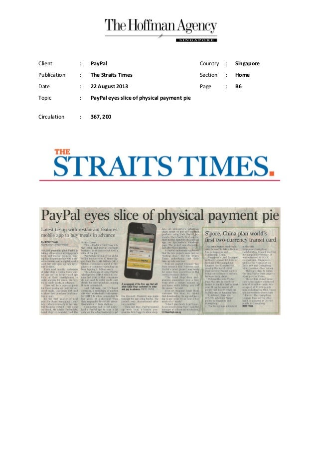 Client : PayPal Country : Singapore Publication : The Straits Times Section : Home Date : 22 August 2013 Page : B6 Topic :...