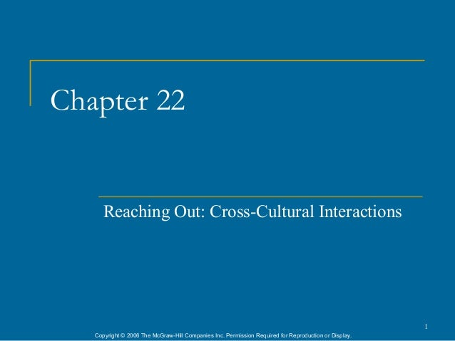 Chapter 22      Reaching Out: Cross-Cultural Interactions                                                                 ...