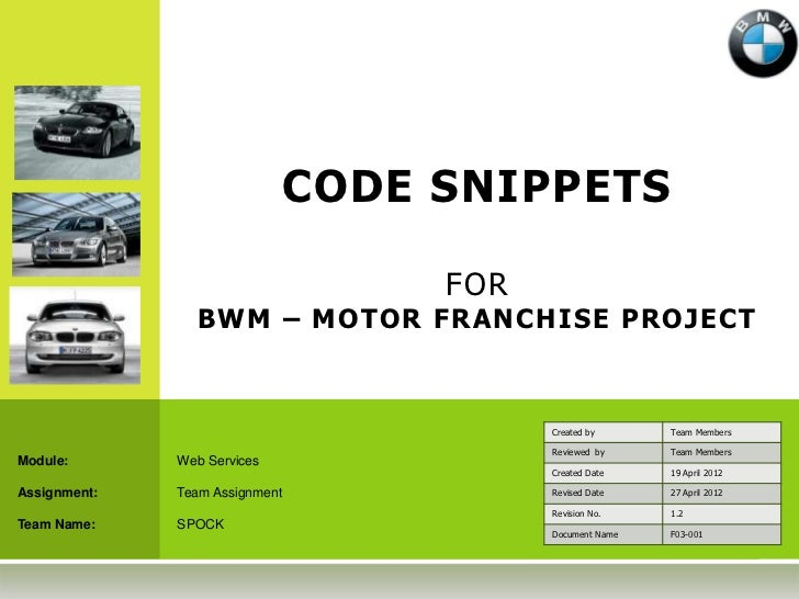 CODE SNIPPETS                                  FOR                BWM – MOTOR FRANCHISE PROJECT                           ...