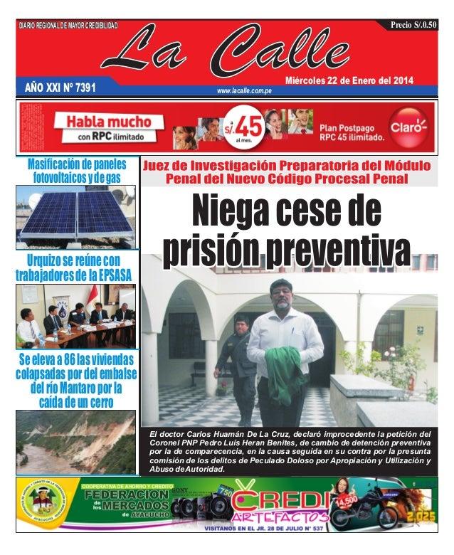 DIARIO REGIONAL DE MAYOR CREDIBILIDAD  AÑO XXI Nº 7391  La Calle  Precio S/.0.50  Miércoles 22 de Enero del 2014  www.laca...