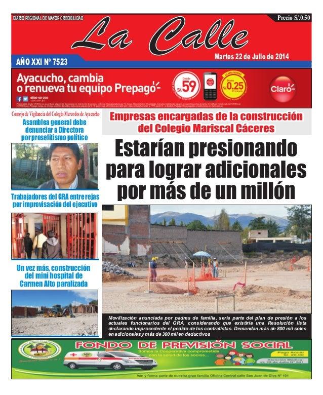 La CalleAÑO XXI Nº 7523 Martes 22 de Julio de 2014 Un vez más, construcción del mini hospital de Carmen Alto paralizada As...