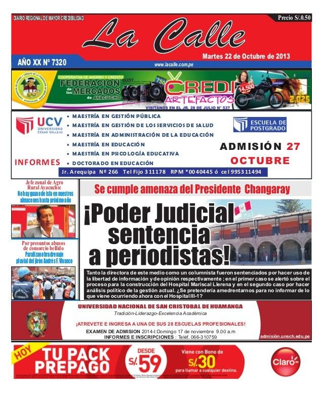 DIARIO REGIONAL DE MAYOR CREDIBILIDAD  Precio S/.0.50  La Calle  Martes 22 de Octubre de 2013  AÑO XX Nº 7320  www.lacalle...