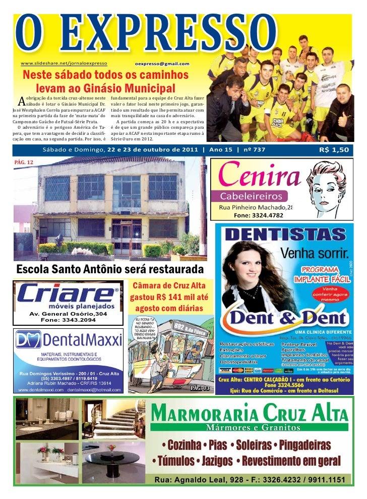 O EXPRESSO Sábado e domingo, 22 e 23 de outubro de 2011    www.slideshare.net/jornaloexpresso                             ...