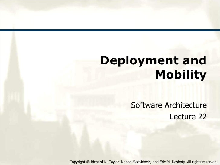 Deployment and Mobility Software Architecture Lecture 22