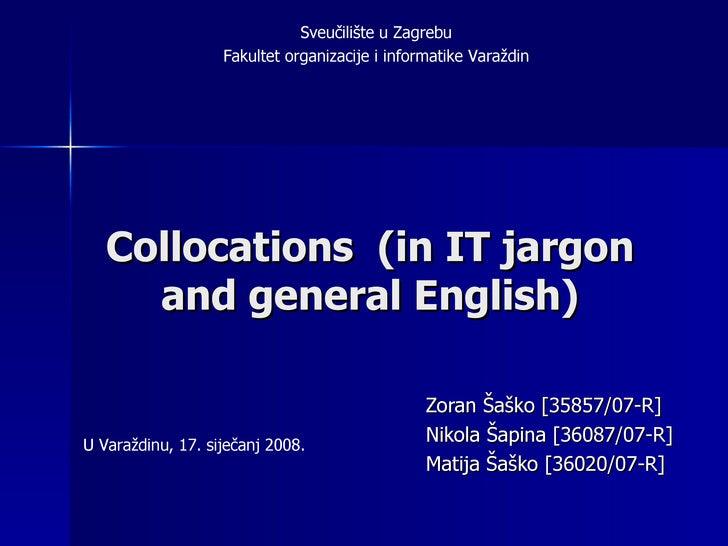 Collocations  (in IT jargon and general English) Zoran Šaško [35857/07-R] Nikola Šapina [36087/07-R] Matija Šaško [36020/0...