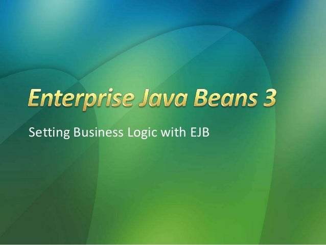 Enterprise Java Beans 3 - Business Logic