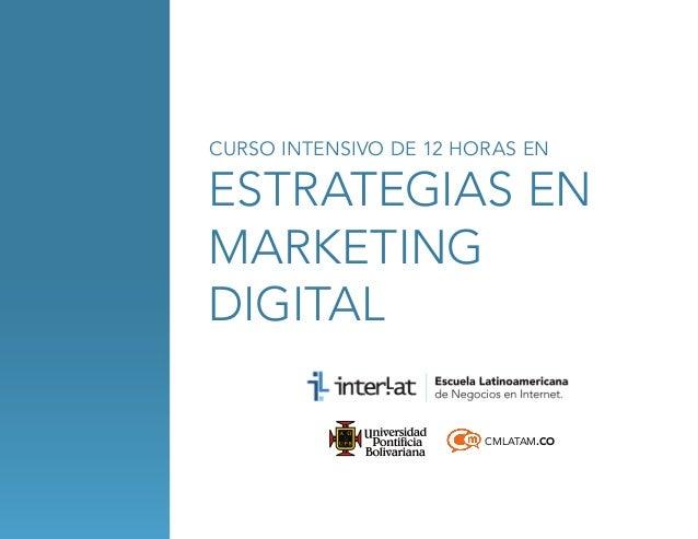 CURSO INTENSIVO DE 12 HORAS EN  estrategias en marketing digital CMLATAM.CO