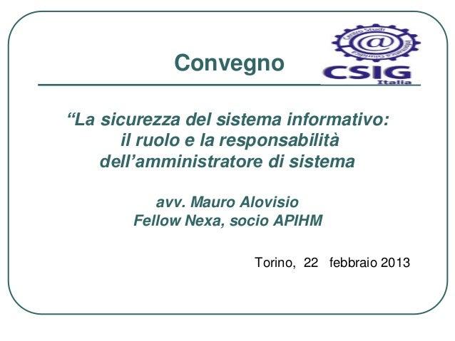 """Convegno""""La sicurezza del sistema informativo:       il ruolo e la responsabilità    dell'amministratore di sistema       ..."""