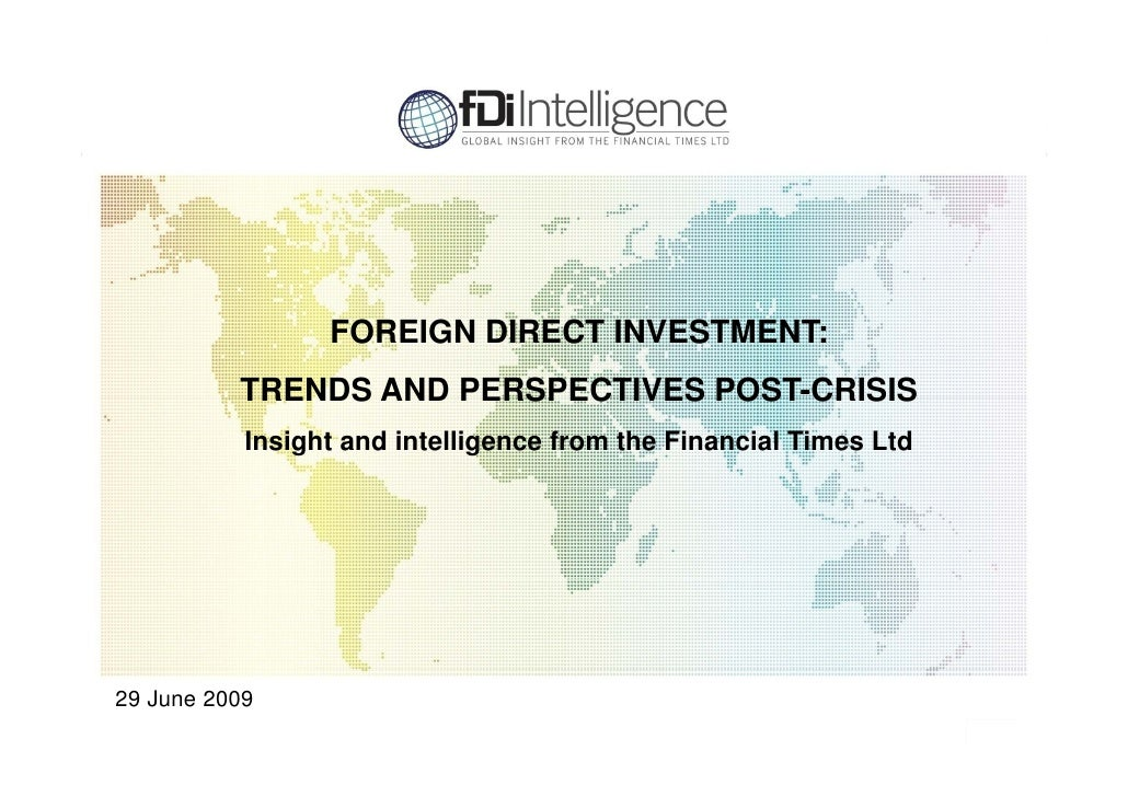 FOREIGN DIRECT INVESTMENT:           TRENDS AND PERSPECTIVES POST CRISIS                                   POST-CRISIS    ...
