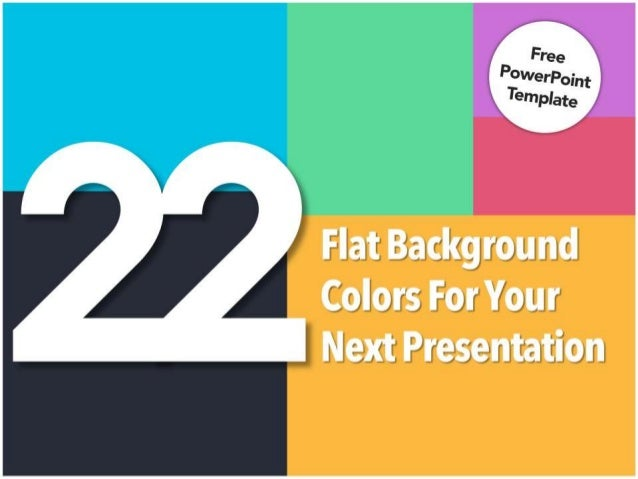 Flat 22  BACKGROUND COLORS  for your presentation (with color codes)