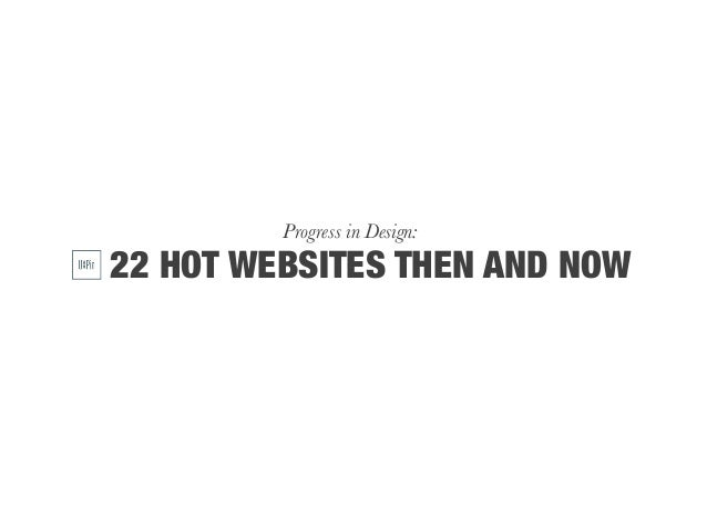 Progress in Design: 22 HOT WEBSITES THEN AND NOW
