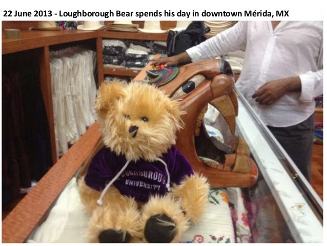 22 June 2013 - Loughborough Bear spends his day in downtown Mérida, MX