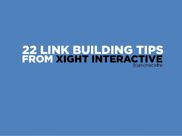 22 Link Building Tips from Xight Interactive