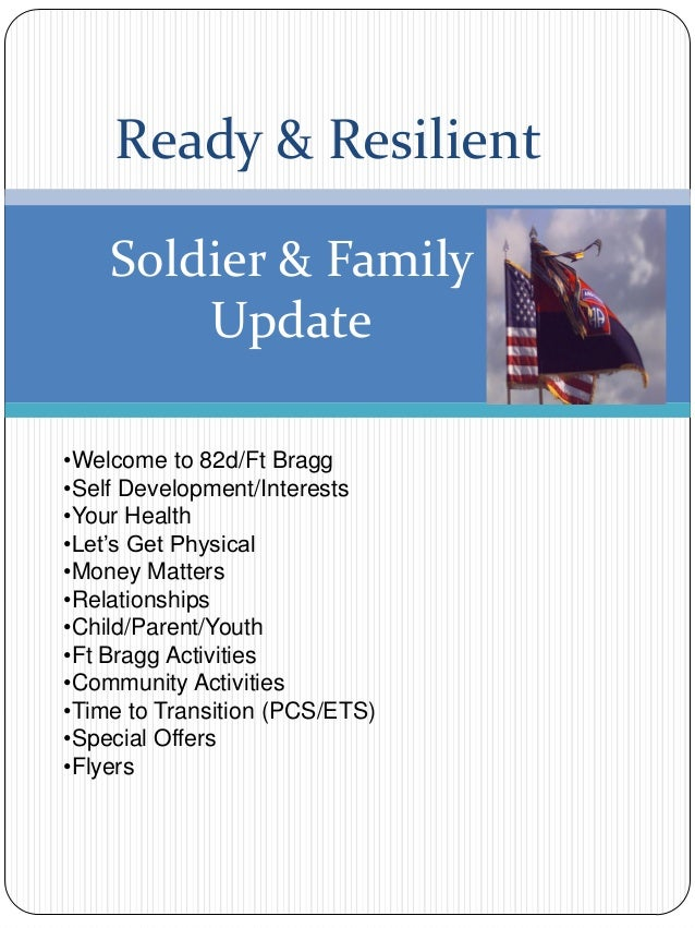 Ready & ResilientSoldier & FamilyUpdate•Welcome to 82d/Ft Bragg•Self Development/Interests•Your Health•Let's Get Physical•...