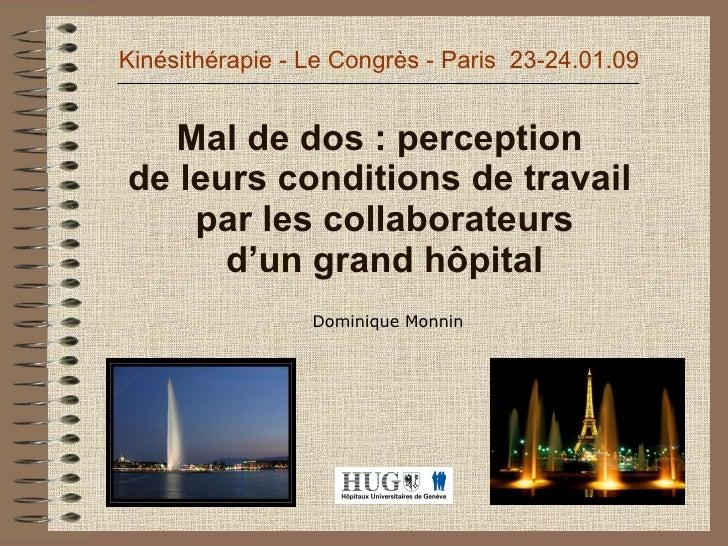Mal de dos : perception  de leurs conditions de travail  par les collaborateurs d'un grand hôpital Dominique Monnin Kinési...