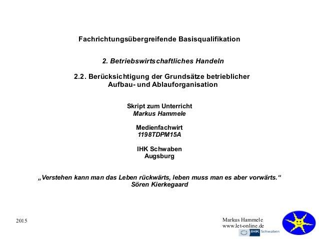 2015 Markus Hammele www.let-online.de Fachrichtungsübergreifende Basisqualifikation 2. Betriebswirtschaftliches Handeln 2....