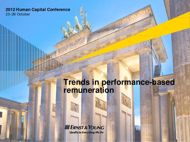 2012 Human Capital Conference23–26 October                          Trends in performance-based                           ...