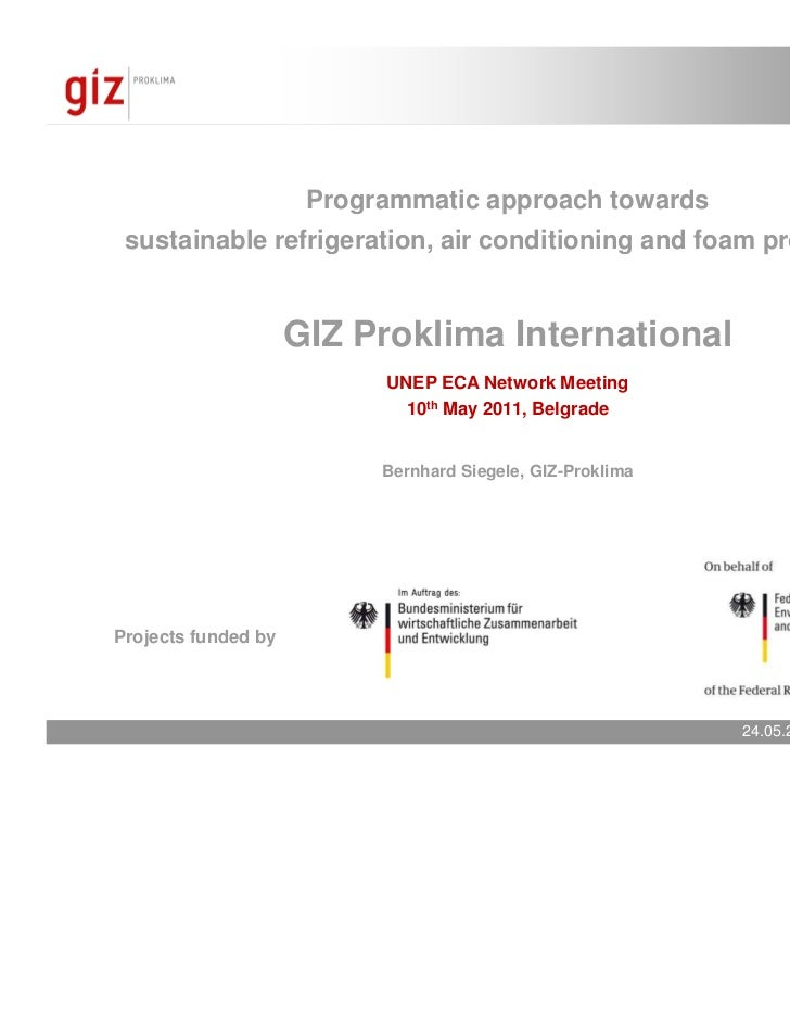 Programmatic approach towards sustainable refrigeration, air conditioning and foam production                     GIZ Prok...
