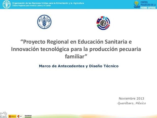 22  proyecto regional en educación sanitaria e innovación tecnológica para la producción pecuaria familiar   leopoldo del barrio
