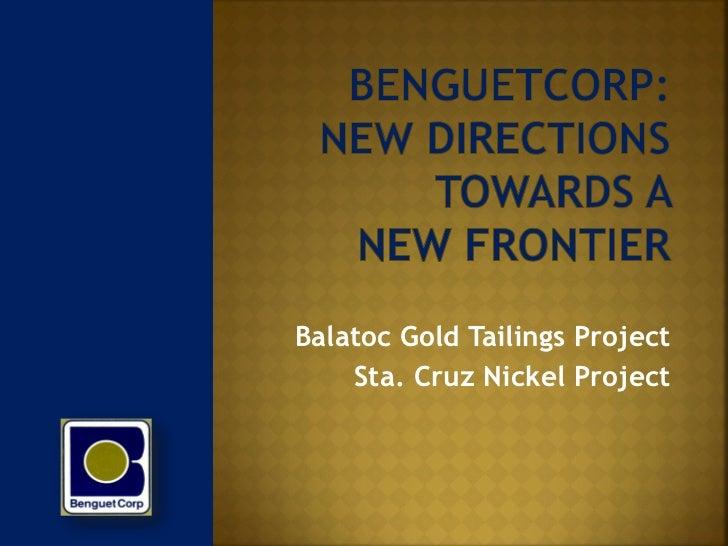 Balatoc Gold Tailings Project    Sta. Cruz Nickel Project