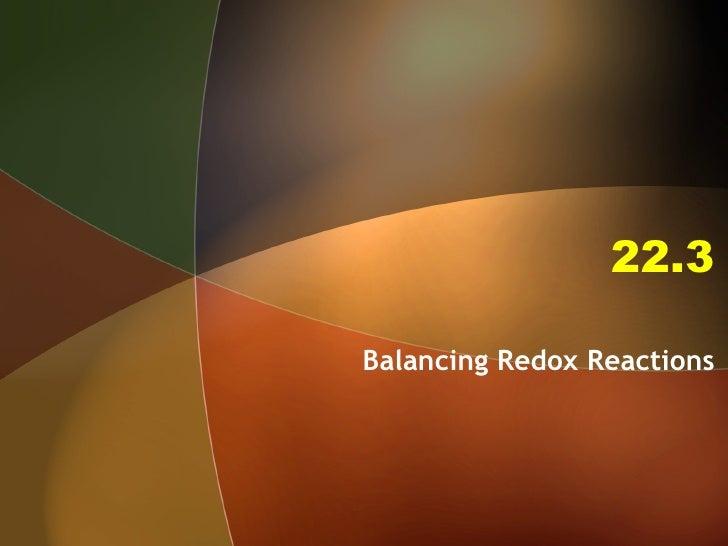 22.3 Balancing Redox Reactions