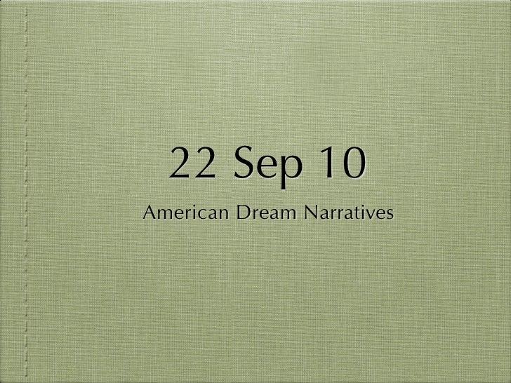 22 Sep 10 American Dream Narratives