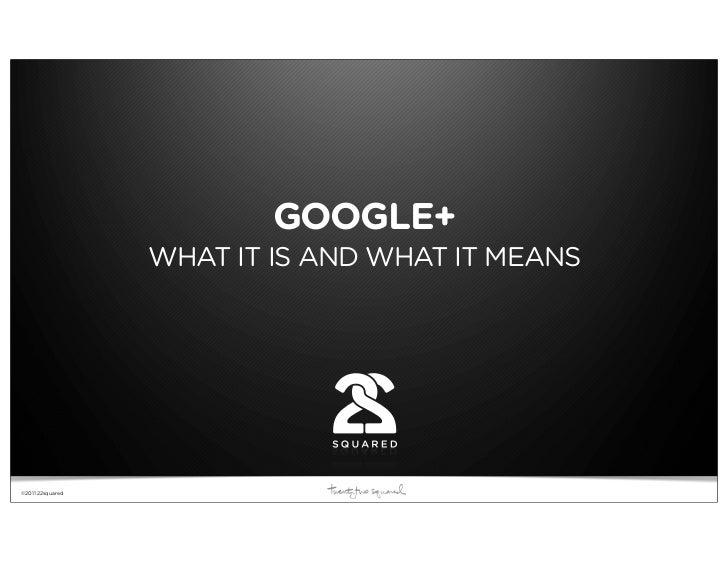 22squared POV: Google+