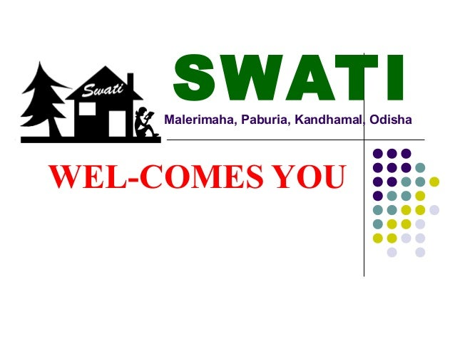 SWATI     Malerimaha, Paburia, Kandhamal, OdishaWEL-COMES YOU