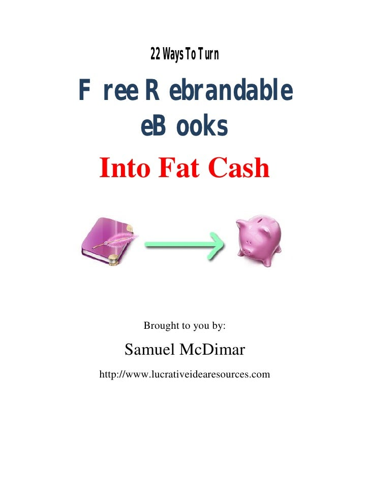 22 ways to turn Rebrandable eBooks into Fat Cash
