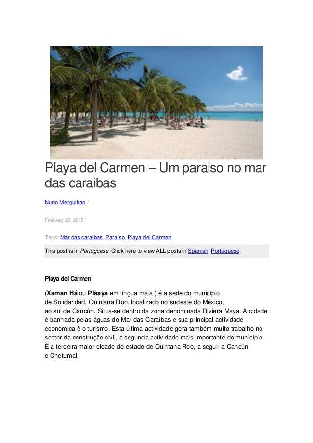 Playa del Carmen – Um paraiso no mar das caraibas Nuno Mergulhao / February 23, 2015 / Tags: Mar das caraibas, Paraíso, Pl...