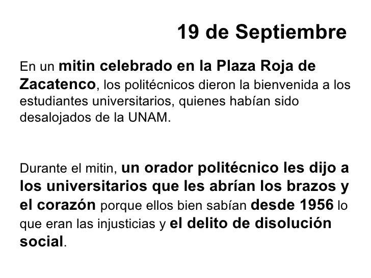 19 de Septiembre En un mitin celebrado en la Plaza Roja de Zacatenco, los politécnicos dieron la bienvenida a los estudian...