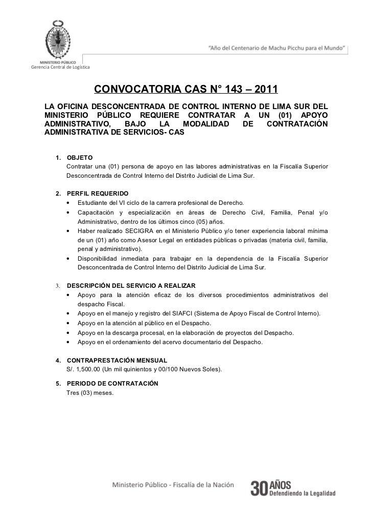 Gerencia Central de Logística                                CONVOCATORIA CAS N° 143 – 2011      LA OFICINA DESCONCENTRADA...