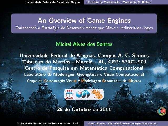 Universidade Federal do Estado de Alagoas Instituto de Computação - Campus A. C. Simões An Overview of Game Engines Conhec...