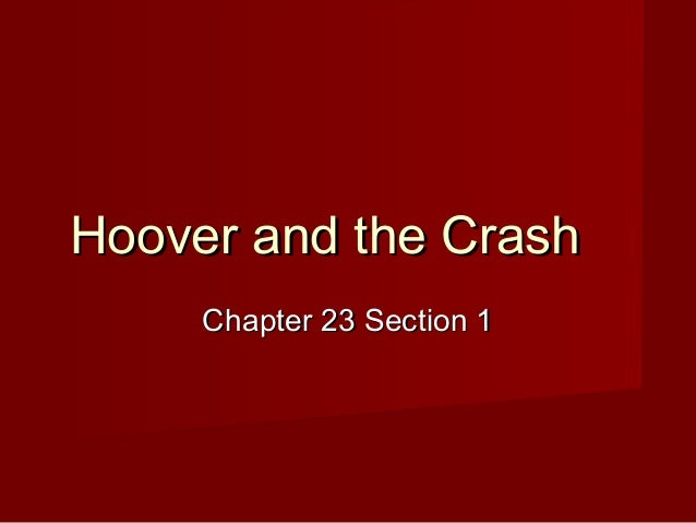 Hoover and the Crash Chapter 23 Section 1