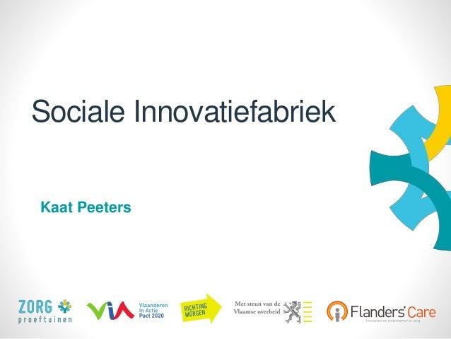 1 Sociale Innovatiefabriek Kaat Peeters