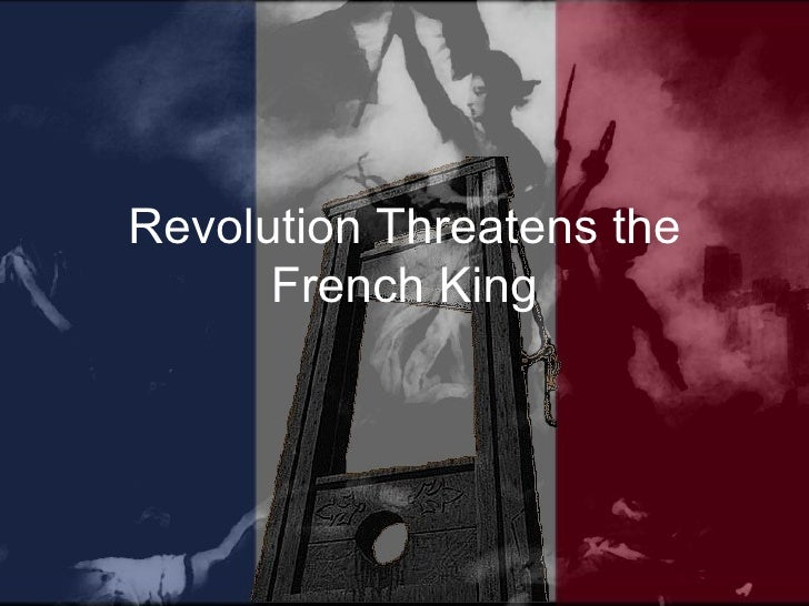 23.1 revolution threatens the french king