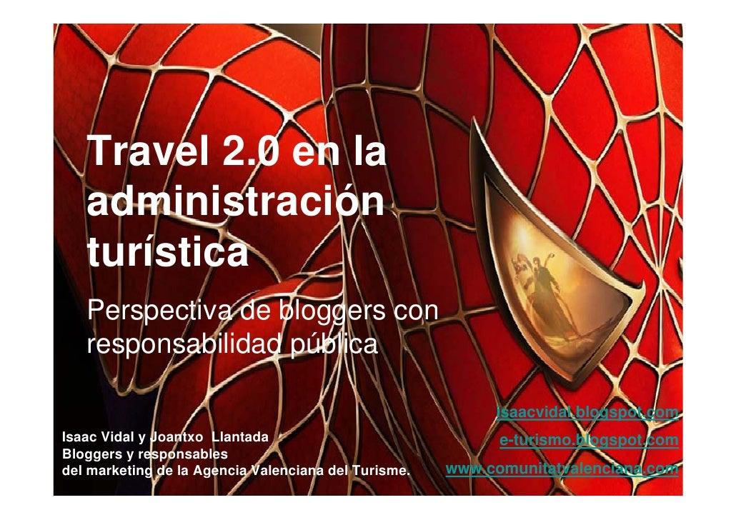 Travel 2.0 en la    administración     SIMO    turística    Perspectiva de bloggers con                     Isaac Vidal   ...