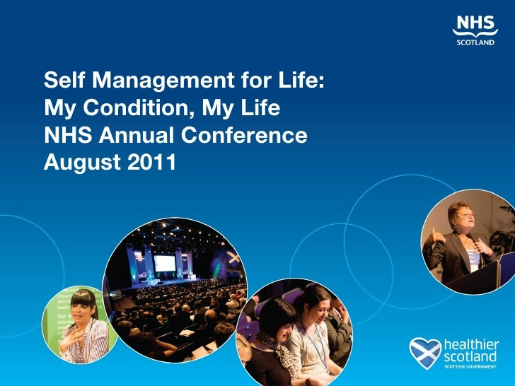 Self Management for Life:  My Condition, My Life NHS Annual Conference August 2011