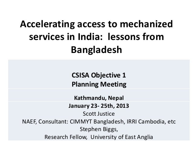 Accelerating access to mechanized  services in India: lessons from            Bangladesh                 CSISA Objective 1...