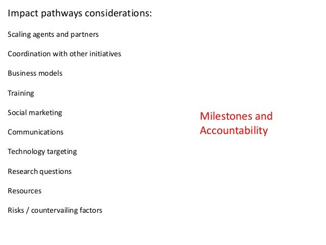 Impact pathways considerations:Scaling agents and partnersCoordination with other initiativesBusiness modelsTrainingSocial...