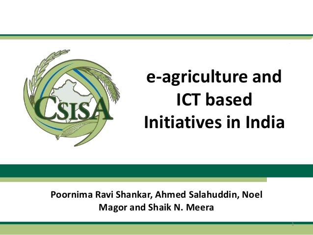 e-agriculture and                        ICT based                   Initiatives in IndiaPoornima Ravi Shankar, Ahmed Sala...