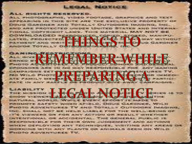Legal notice is a document that shows the process and procedure of informing a party that a legal action or the termsand c...