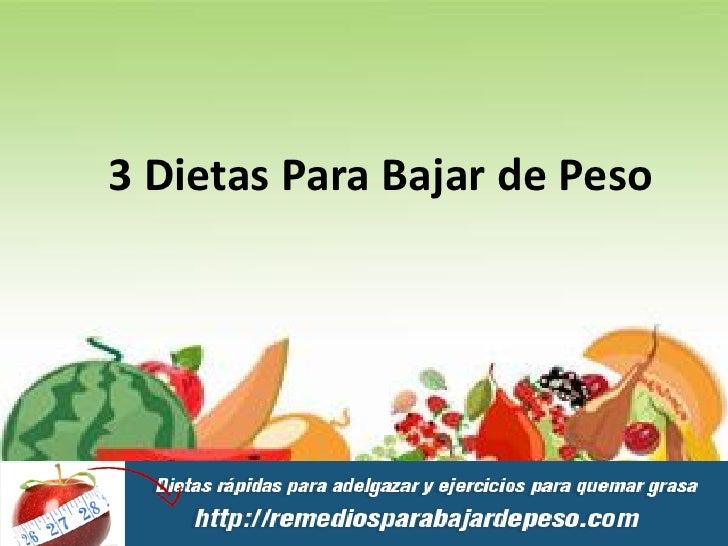 3 Dietas Para Bajar de Peso