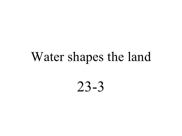 Water shapes the land 23-3